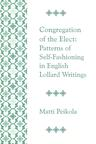 Congregation of the Elect: Patterns of Self-Fashioning in English Lollard Writings