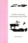 The Ethics of Knowing in the Writings of Ruby Wiebe