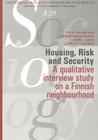 Housing, Risk and Security. A qualitative interview study on a Finnish neighbourhood
