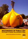 Machineries of Public Art. From Durable to Transient, from Site-bound to Mobile