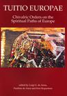 Tuitio Europae. Chivalric Orders on the Spiritual Paths of Europe