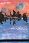 Constructing Life Courses in Times of Uncertainty - Individualisation and Social Structures in the Context of Finnish Education