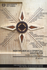 Ken Wilber as a Spiritual Innovator: Studies in Integral Theory